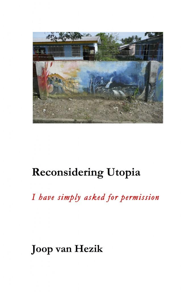 Reconsidering Utopia, Joop van Hezik